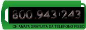 Chiamaci GRATUITAMENTE al numero verde: 800943243